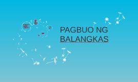 Copy of Copy of PAGBUO NG BALANGKAS