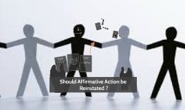 Should Affirmative Action be Reinstated ?