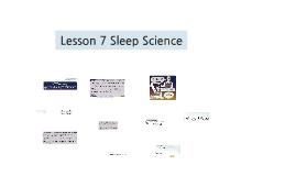 Lesson 7 Sleep Science