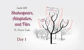 Shakespeare, Adaptation, and Film, Day 1
