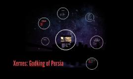 Xerxes: Godking of Persia