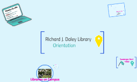 Richard J. Daley Library  Scavenger Hunt