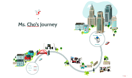Ms. Cho's Journey