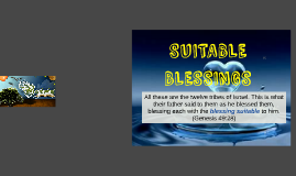 SUITABLE BLESSINGS