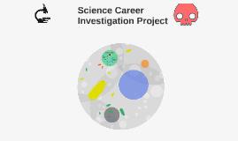 Copy of Science Career Investigation Project by kai peveler on Prezi