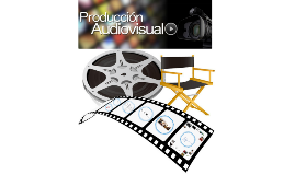 Copy of Introduccion a la Produccion Audiovisual