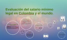 Copy of Evaluación del salario mínimo legal en Colombia y el mundo.