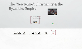 The 'New Rome': Christianity & the Byzantine Empire
