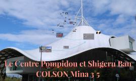 Mina.Colson-Le Centre Pompidou et Shigeru Ban