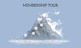 MEMBERSHIP TOUR