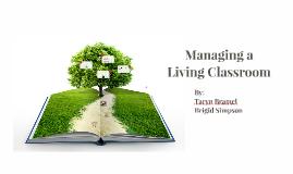 Managing a Living Classroom