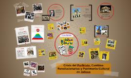 Copy of Porfiriato: Crisis, Cambios y Patrimonio Cultural en Jalisco