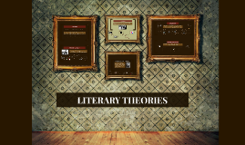 Copy of LITERARY THEORIES