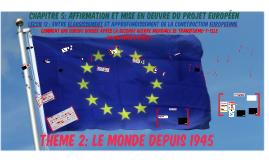 CHAPITRE 5: AFFIRMATION ET MISE EN OEUVRE DU PROJET EUROPEEN