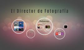 El Director de Fotografía