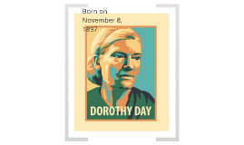 Religion Project: Dorothy Day
