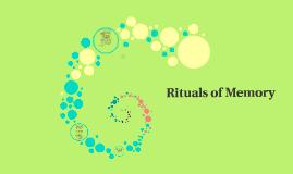 Copy of Rituals of Memory