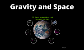 Copy of Gravity and Space