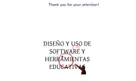 DISEÑO Y USO DE SOFTWARE Y HERRAMIENTAS EDUCATIVAS
