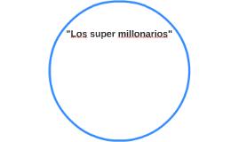 """""""Los super millonarios"""""""