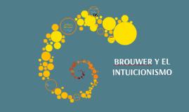 BROUWER Y EL INTUICIONISMO