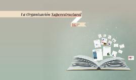 La Organización Superestructural