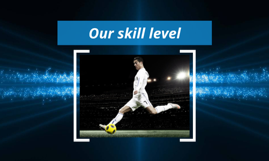 Our skill level
