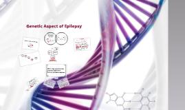 Genetic Aspect of Epilepsy
