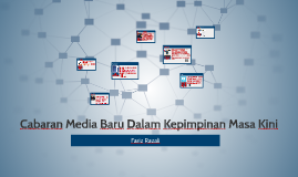 Cabaran Media Baru Dalam Kepimpinan Masa Kini