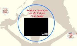 América Latina no século XXI por Emir Sader