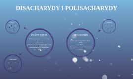 DISACHARYDY I POLISACHARYDY