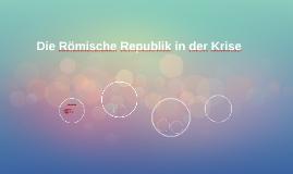 Die Römische Republik in der Krise