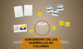 SURGIMIENTO DE LAS GUERRILLAS EN COLOMBIA