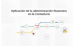 Aplicación de la administración financiera en la Contaduría