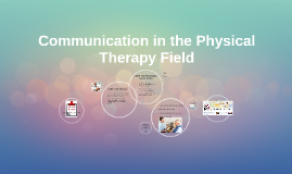 Copy of Communication in the Physical Therapy Field