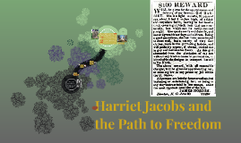Harriet Jacobs and the Path to Freedom