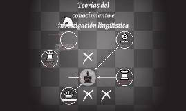 Copy of Teorías del conocimiento e investigación lingüística