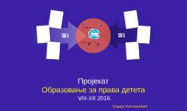 Пројекат Образовање за права детета, VIII-XII 2016.