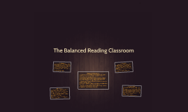 The Balanced Reading Classroom