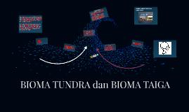 BIOMA TAIGA dan BIOMA TUNDRA