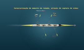 Caracterização do momento de remada, através de captura de v