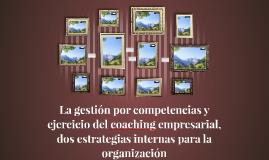 La gestión por competencias y ejercicio del coaching empresa