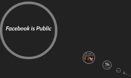 Facebook is Public