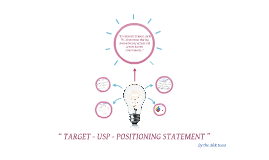 """ TARGET - USP - POSITIONING STATEMENT """