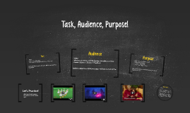 Task, Audience, Purpose!