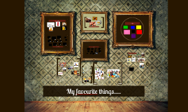 Copy of My favourite things.....