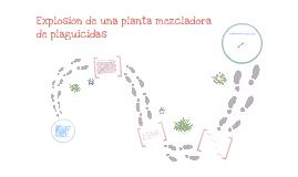 Explosión de una planta mezcladora de plaguicidas