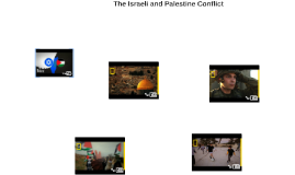 The Israeli and Palestinian Conflict