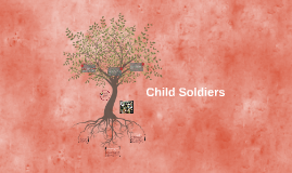 Child soldiers are any children under the age of 18 who are