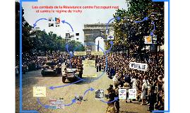 Les combats de la Résistance contre l'occupant nazi et contr